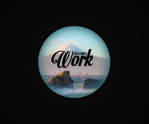 Do Some Work wallpaper